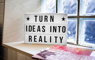 Sign with turn ideas into reality